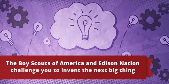 boy scout america edison nation invent next big thing