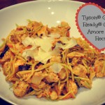 Tyson® Grilled & Ready® Chicken Amore Pasta Recipe & Other Perfect Recipes For Valentine's Day