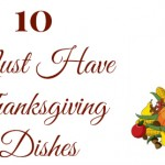 10 Must Have Thanksgiving Dishes