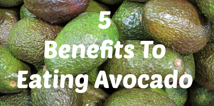 5 Benefits To Eating Avocado graphic
