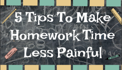 5 Tips To Make Homework Time Less Painful
